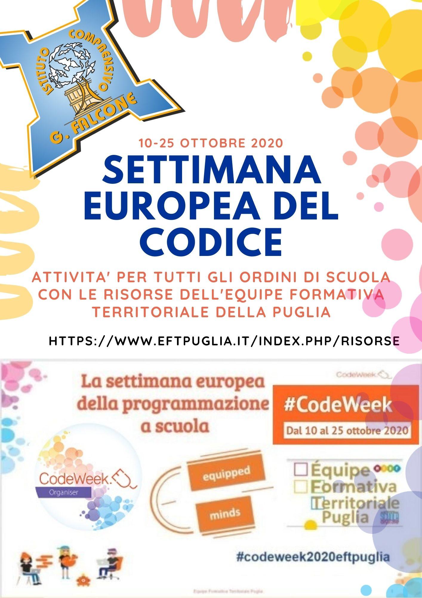 SETTIMANA EUROPEA DEL CODICE 10-25 OTTOBRE 2020 ATTIVITA' PER TUTTI GLI ORDINI DI SCUOLA CON LE RISORSE DELL'EQUIPE FORMATIVA TERRITORIALE DELLA PUGLIA HTTPS://WWW.EFTPUGLIA.IT/INDEX.PHP/RISORSE