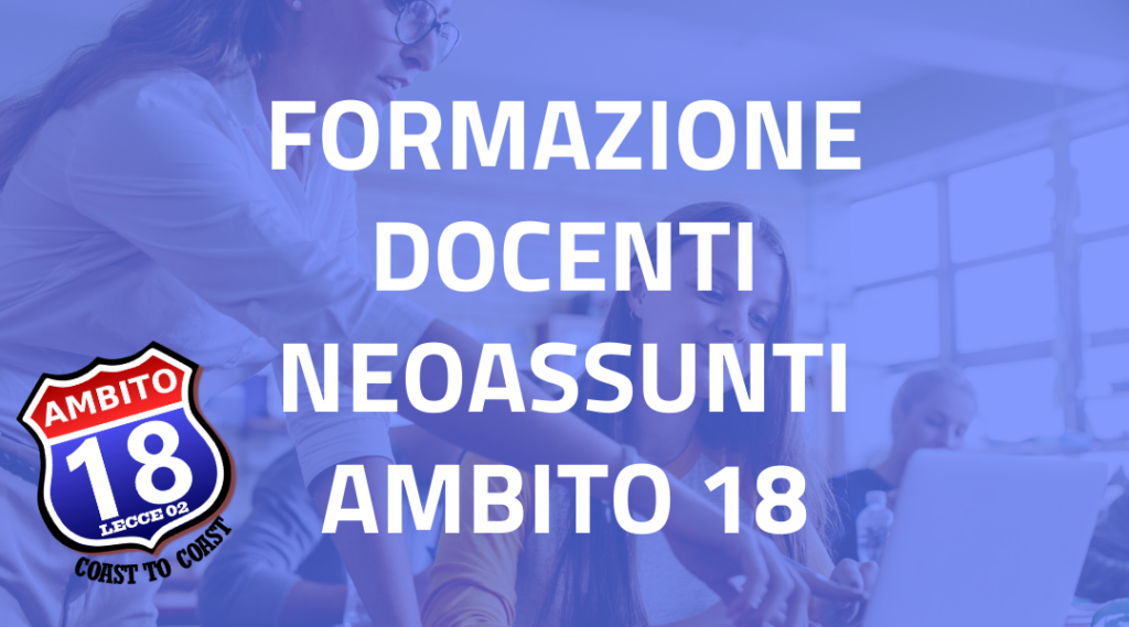 Integrazione Graduatoria Esperti Formatori/Facilitatori Laboratori Di Formazione Per Docenti Neo Immessi In Ruolo A.S. 2020/21 Dell'ambito 18 Le – Puglia (Riapertura Bando)